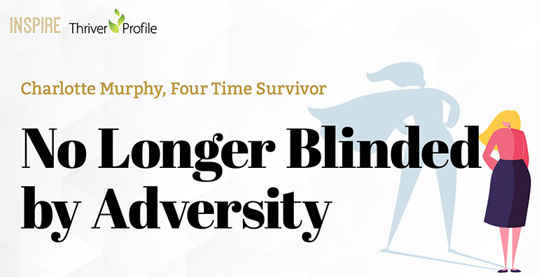 No Longer Blinded By Adversity